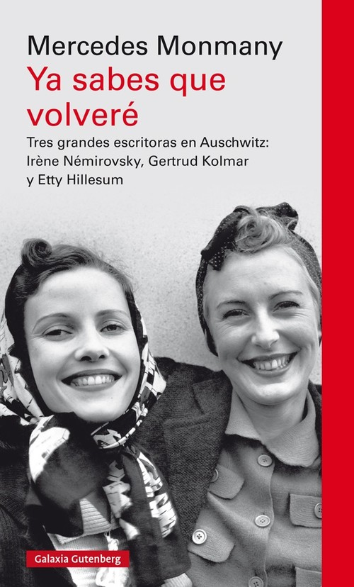 """Portada del libro """"Ya sabes que volveré: Tres grandes escritoras asesinadas en Auschwitz"""""""